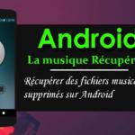 4 façons de récupérer des fichiers musicaux supprimés sur Android