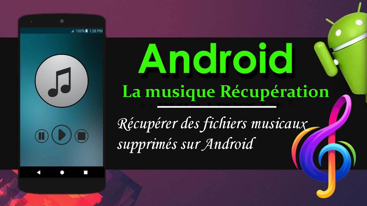 récupérer de la musique supprimée sur Android