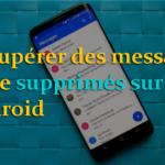 Android SMS Récupération- Récupérer des messages texte supprimés sur Android